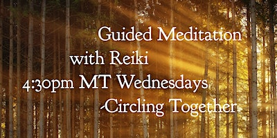 Weekly Guided Meditation with Reiki