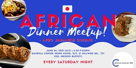 African Dinner Meetup (Afro-Japanese Cuisine) tickets