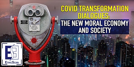 COVID TRANSFORMATION DIALOGUES:  THE NEW MORAL ECONOMY AND SOCIETY tickets