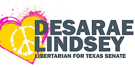 Peace and Love Texas:  Desarae Lindsey for Texas Senate Campaign Kickoff! tickets