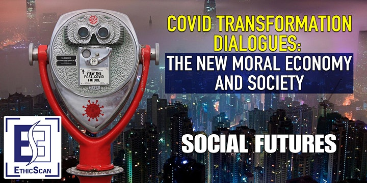 COVID TRANSFORMATION DIALOGUES:  THE NEW MORAL ECONOMY AND SOCIETY image