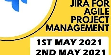 JIRA for Agile Project Management Online Instructor led May 2021 tickets
