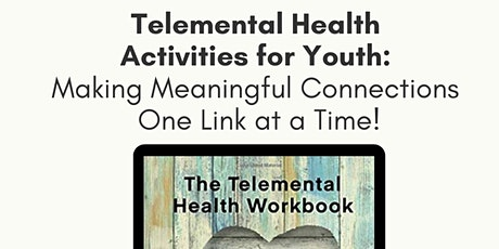 Telemental Health Activities for Youth - Making Meaningful Connections tickets