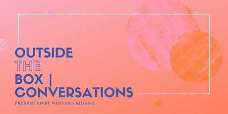 Outside the Box | Conversations: Finding Your Voice in Your Art tickets