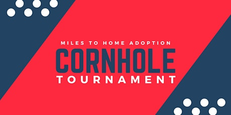 Miles to Home Adoption Cornhole Tournament tickets