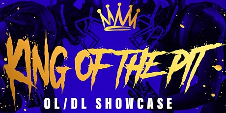 King of The Pit OL/DL Showcase tickets