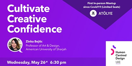 Cultivate Creative Confidence by the Human Centred Design UAE Meetup tickets