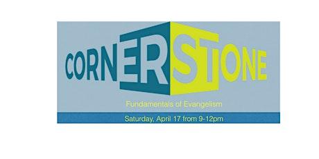 Corner Stone: Fundamentals Of Evangelism tickets