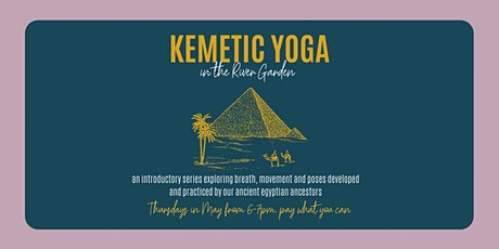 Kemetic Yoga in the River Garden tickets