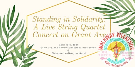STANDING IN SOLIDARITY: A LIVE STRING QUARTET CONCERT ON GRANT AVENUE tickets