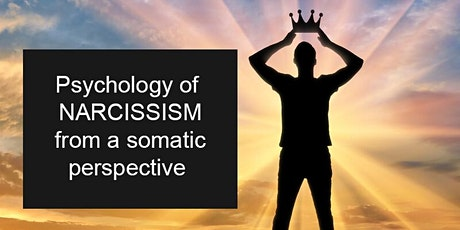 The Psychology of Narcissism from a Somatic Perspective tickets