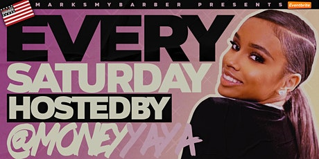 Every Sat. Hosted By Ya Ya Mayweather tickets