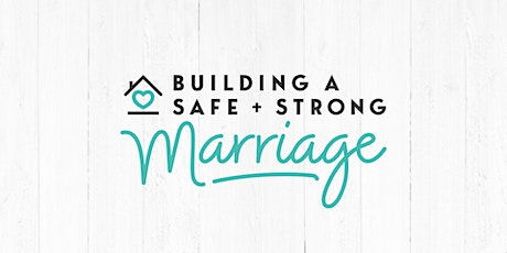 Building a Safe + Strong Marriage tickets