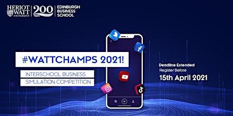 #WattChamps2021!  Heriot Watt's Interschool Business Simulation Competition tickets