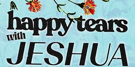 happy tears + Jeshua + PLASMAS tickets