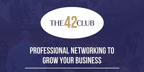 The Mid-Essex 42 Club Networking Group tickets