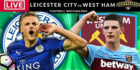 ONLINE-StrEams@!.WEST HAM v LEICESTER LIVE ON 2021 tickets