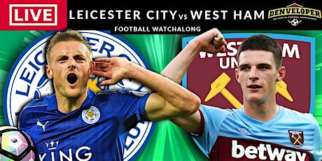 StREAMS@>! (LIVE)-WEST HAM v LEICESTER LIVE ON fReE 2021 tickets