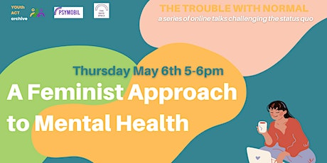 A Feminist Approach to Mental Health tickets