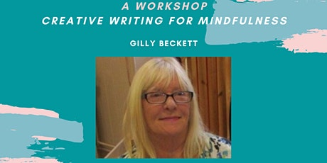 Creative Writing for Mindfulness Workshop - with Gilly Beckett tickets