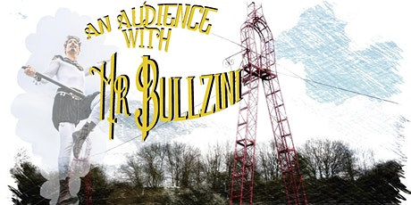 An audience with Mr. Bullzini tickets