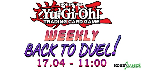 Yu-Gi-Oh! Back to Duel Season 5 Event #1 at Hobby Games tickets