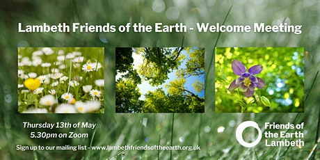 Lambeth Friends of the Earth May Welcome Meeting tickets