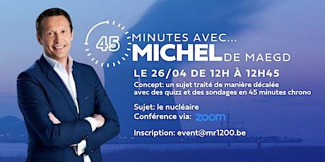 45 minutes avec Michel De Maegd tickets
