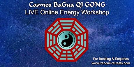 Cosmos BaGua QiGong  - Online LIVE Energy Workshop tickets