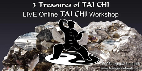 3 Treasures of TAI CHI  - Online LIVE TAI CHI Workshop tickets