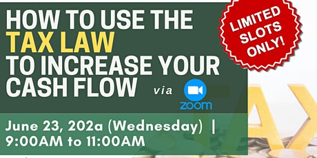 [PAID WEBINAR] HOW TO USE THE TAX LAW TO INCREASE YOUR CASH FLOW tickets