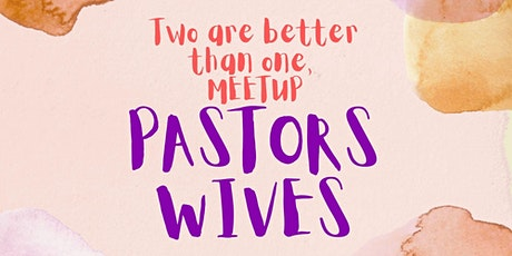 Two are better than one, MEETUP PASTORS WIVES tickets
