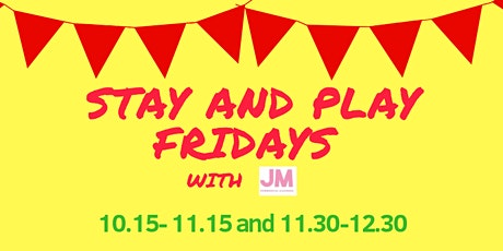 Stay and Play Fridays Buckhurst Hill tickets