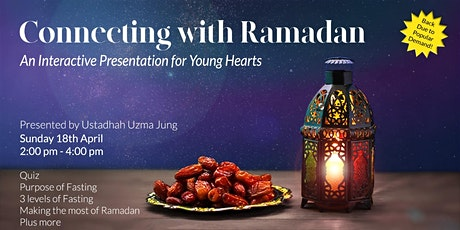 Connecting With Ramadan  - An Interactive Presentation for Young Hearts tickets