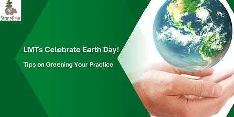 LMTs Celebrate Earth Day. Tips on Greening Your Practice tickets