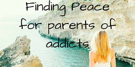 Finding Peace - for Parents of Addicts tickets