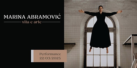 Performance ispirate alla vita e all'arte di Marina Abramovic biglietti