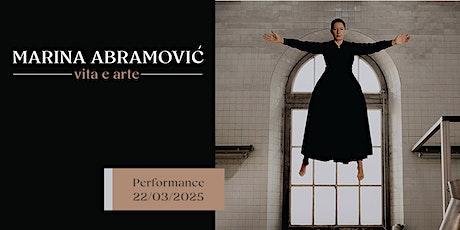 Performance ispirate alla vita e all'arte di Marina Abramovic tickets
