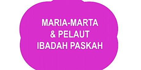 MARIA-MARTA & PELAUT - IBADAH PASKAH GABUNGAN tickets