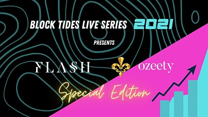 "BLOCK TIDES 2021 ""SPECIAL EDITION"" LIVE SERIES POWERED BY FLASH tickets"