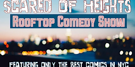 Scared of Heights: Rooftop Comedy Show tickets