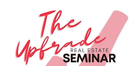 The Upgrade- Real Estate Seminar tickets