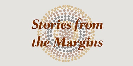 Stories from the Margins: Indigenous Connections to the Land tickets