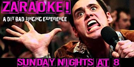 it's Zaraoke! A DIY Bad Singing Experience. tickets