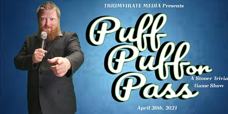 TRIUMVIRATE MEDIA Presents: Puff Puff or Pass, A Stoner Trivia Game Show tickets