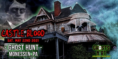 Ghost Hunt at Castle Blood | Monessen, PA | May 22nd 2021 tickets