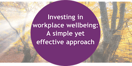 Investing in workplace wellbeing: A simple yet effective approach tickets