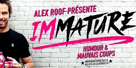 Alex Roof - Rodage pour IMMATURE (spectacle virtuel) le 13 Juin 2021. billets