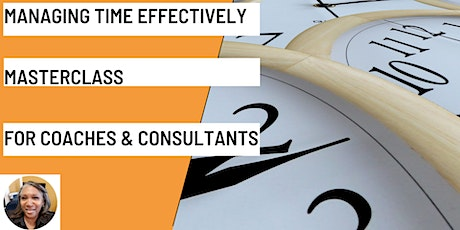 Managing Time Effectively  Masterclass tickets