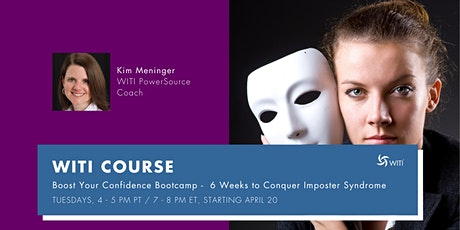 BOOST YOUR CONFIDENCE BOOTCAMP: 6 WEEK COURSE TO CONQUER IMPOSTOR SYNDROME tickets